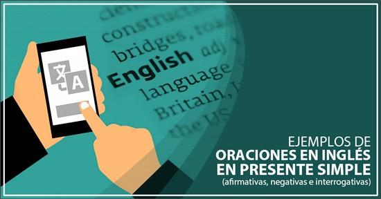 67 Ejemplos De Oraciones En Inglés En Presente Simple