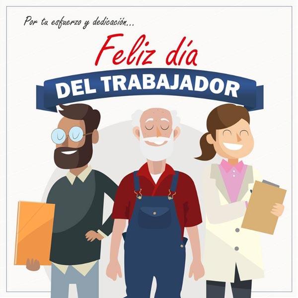 Feliz Día Del Trabajador 31 Frases E Imágenes Para Desear Un Feliz