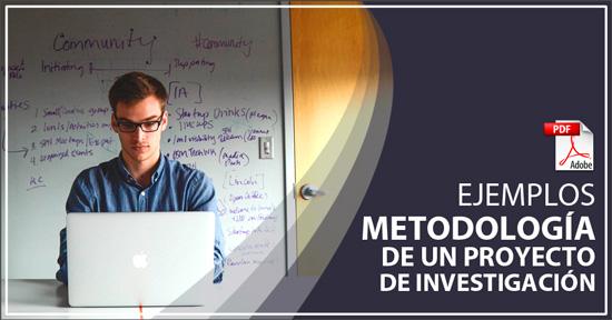 Ejemplos de Metodología de un Proyecto de Investigación