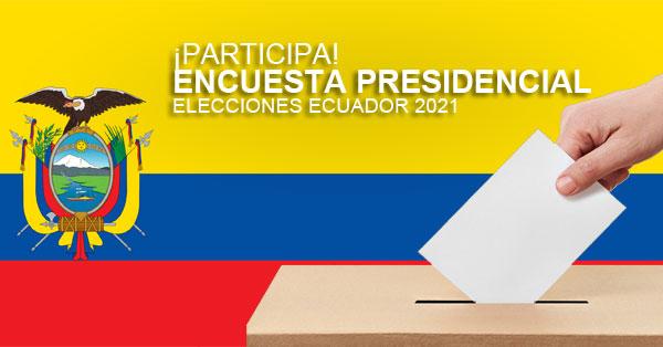 Encuestas Presidenciales Ecuador 2021